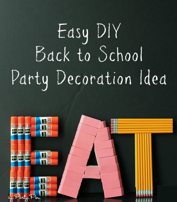 Easy DIY back to school party decoration idea using letters and school supplies