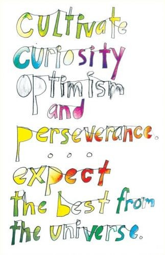 Cultivate-curiosity-optimism-and-perseverance...-expect-the-best-from-the-universe