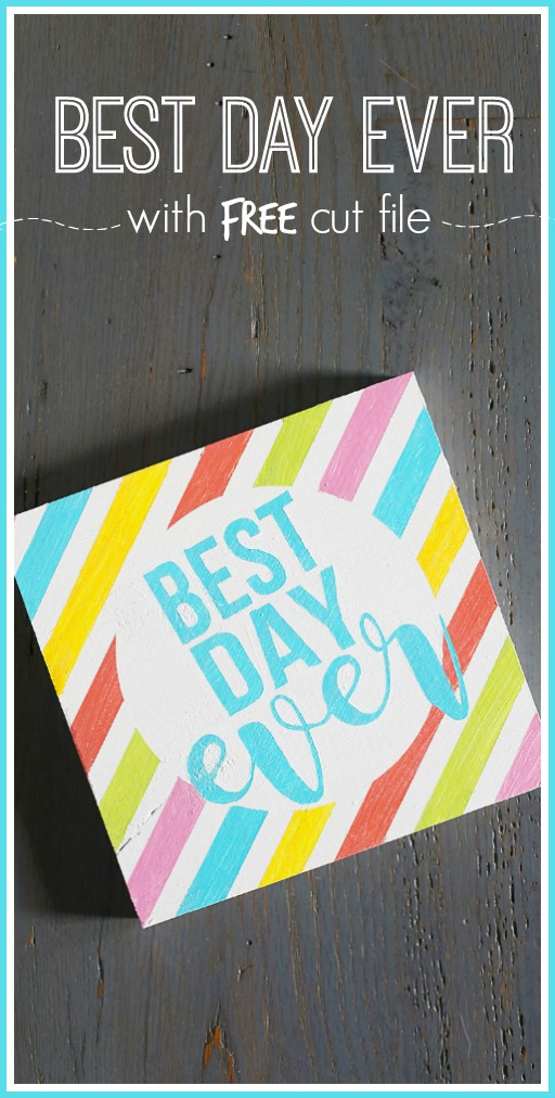best day ever FREE cut file